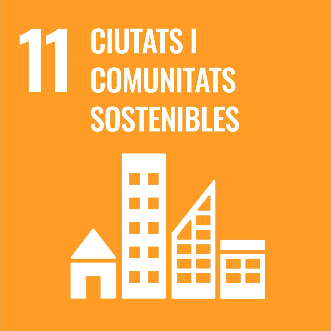 Ciutats i Comunitats Sostenibles - Objectiu 11